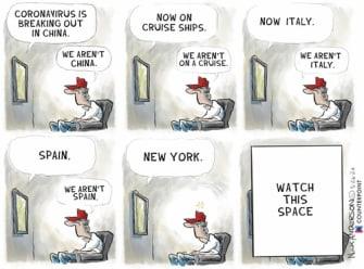 Editorial Cartoon U.S. denial coronavirus spread China Italy New York here