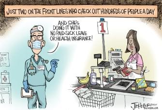 Editorial Cartoon U.S. no paid sick leave health insurance grocers coronavirus front lines