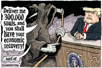 Political Cartoon U.S. Trump reopening coronavirus grim reaper
