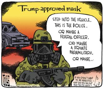 Political Cartoon U.S. Trump Portland masks military