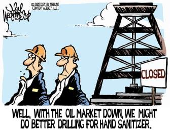 Editorial Cartoon U.S. Coronavirus COVID-19 oil prices hand sanitizer drilling