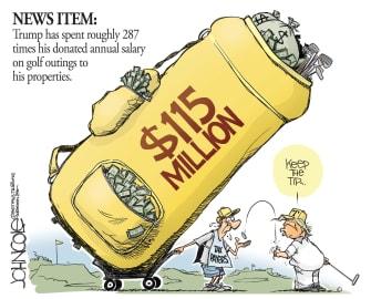 Political Cartoon U.S. Trump presidential salary golfing spending tax payers