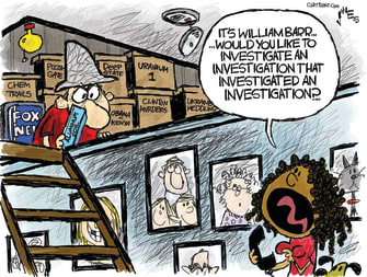 Political Cartoon U.S. William Barr Investigations Conspiracy Theorist