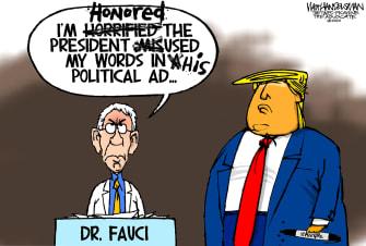 Political Cartoon U.S. Trump Fauci campaign ad