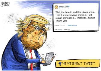 Political Cartoon U.S. Trump perfect tweet resignation