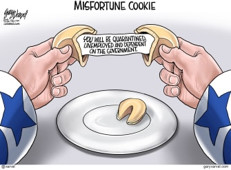 Editorial Cartoon U.S. misfortune cookie quarantine unemployed rely on government