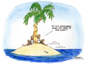 Editorial Cartoon U.S. easter lent desert island