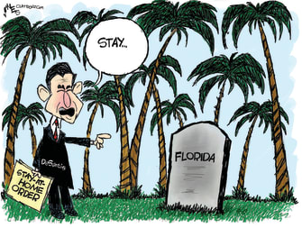 Political Cartoon U.S. DeSantis orders statewide stay at home Florida dead