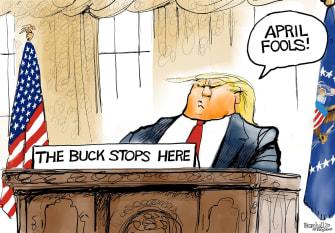 Political Cartoon U.S. Trump April Fools Coronavirus responsibility buck stops prank