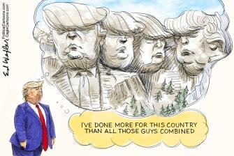 Political Cartoon U.S. Trump Mt. Rushmore Presidents Lincoln Washington Roosevelt