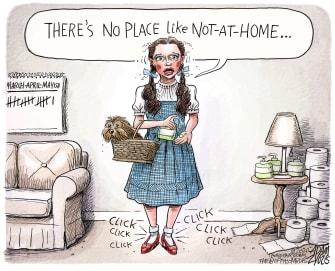 Editorial Cartoon U.S. Coronavirus Wizard of Oz Dorothy quarantine cabin fever hoarding