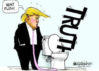 Political Cartoon U.S. Trump Flushed Truth Down Toilet