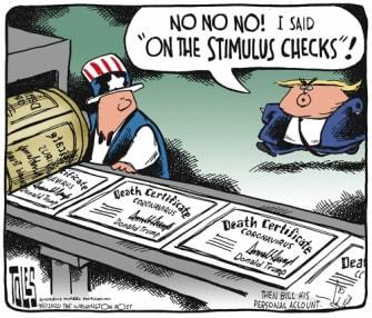 Political Cartoon U.S. Trump signature on stimulus checks not coronavirus death certificates