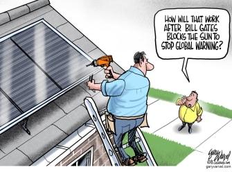 Editorial Cartoon U.S. bill gates solar panel climate change