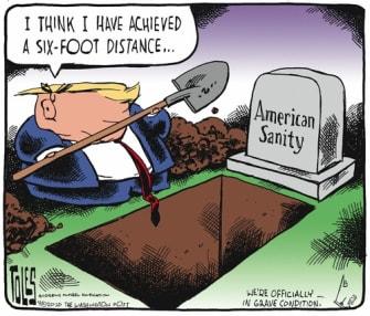 Political Cartoon U.S. Trump six feet away from American Sanity