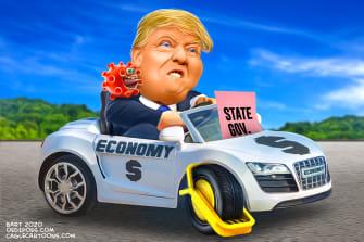 Political Cartoon U.S. Trump speeds to open economy stopped by states coronavirus