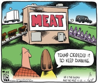 Political Cartoon U.S. Trump orders meat market to keep running jeopardizing workers