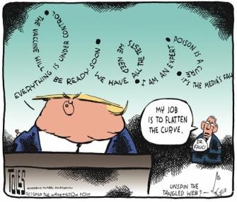 Political Cartoon U.S. Trump lies Fauci flattens curve press conference