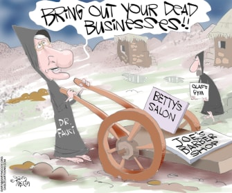 Editorial Cartoon U.S. Fauci monty python bring out your dead businesses