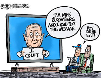 Political Cartoon U.S. Bloomberg drops out approved message TV ad 550 million