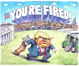 Political Cartoon U.S. Trump fired