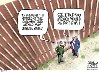 Political Cartoon U.S. Mexican border Trump wall paid coronavirus