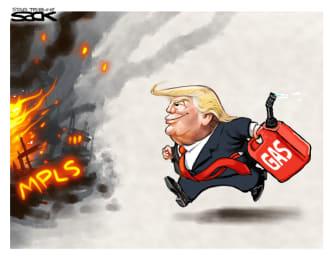 Political Cartoon U.S. Trump Minneapolis George Floyd fuel fire