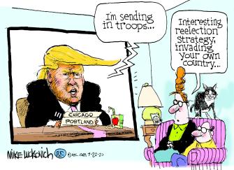 Political Cartoon U.S. Trump Portland Chicago troops protests