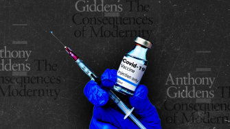 The Consequences of Modernity and a vaccine.